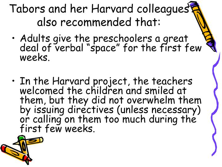 Tabors and her Harvard colleagues also recommended that: