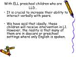 with ell preschool children who are lld