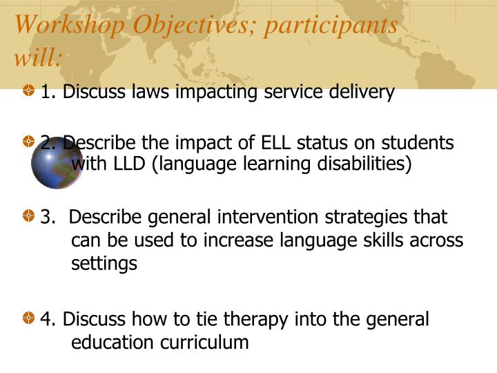 Workshop Objectives; participants will: