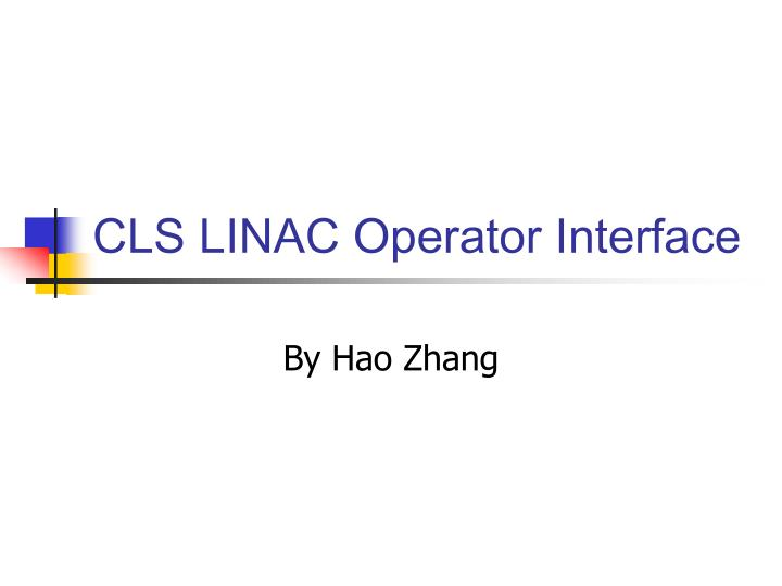Cls linac operator interface
