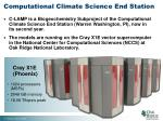computational climate science end station