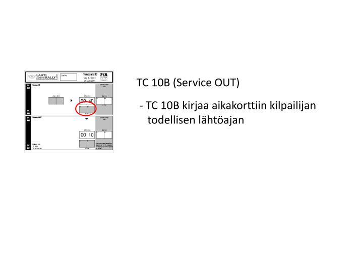 TC 10B (Service OUT)