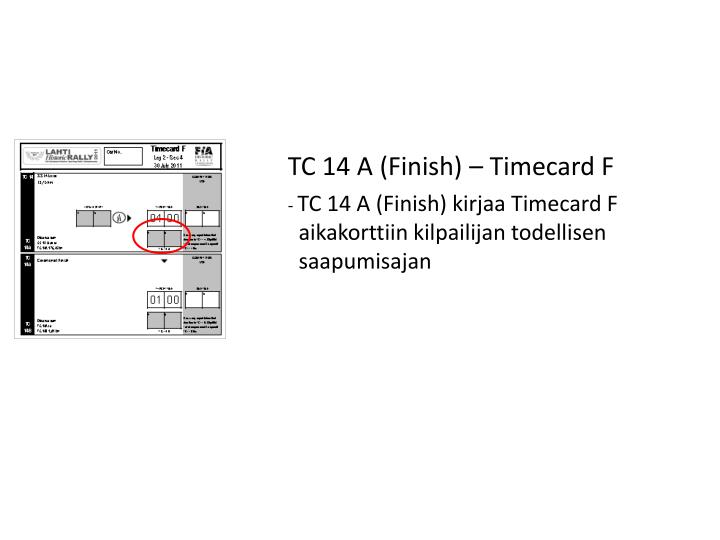 TC 14 A (Finish) – Timecard F
