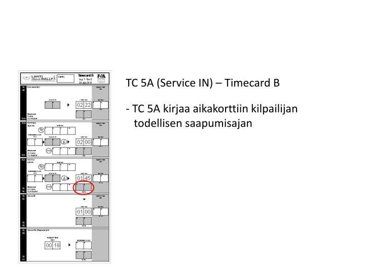 TC 5A (Service IN) – Timecard B