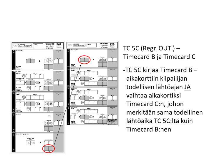 TC 5C (Regr. OUT ) –