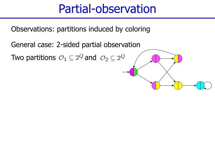 Partial-observation