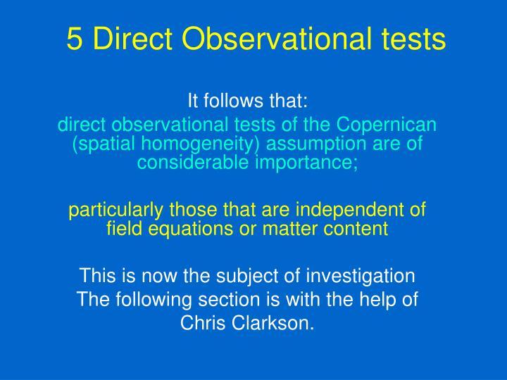 5 Direct Observational tests