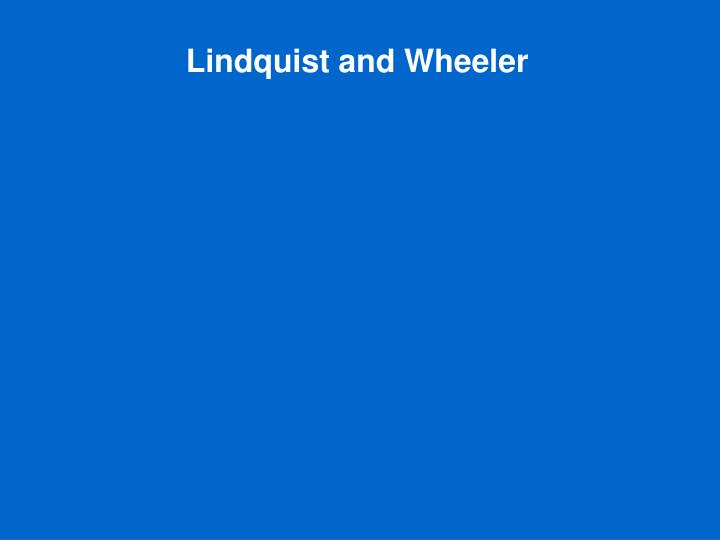 Lindquist and Wheeler