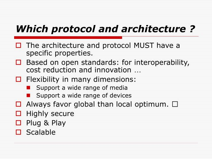Which protocol and architecture ?