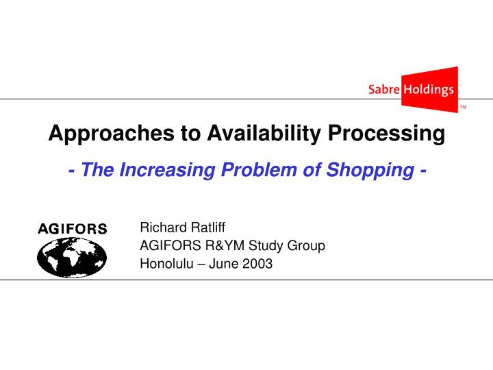 Approaches to availability processing the increasing problem of shopping