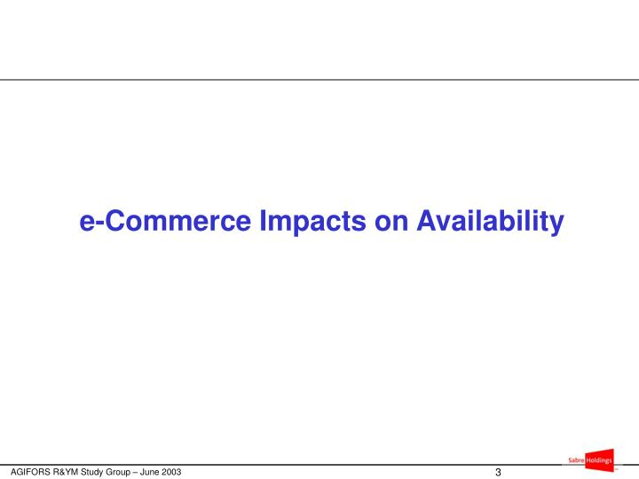 E-Commerce Impacts on Availability