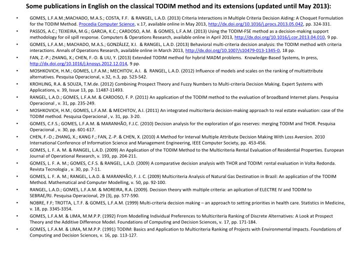 Some publications in English on the classical TODIM method and its extensions (updated until May 2013):