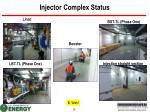 injector complex status