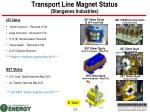 transport line magnet status stangenes industries