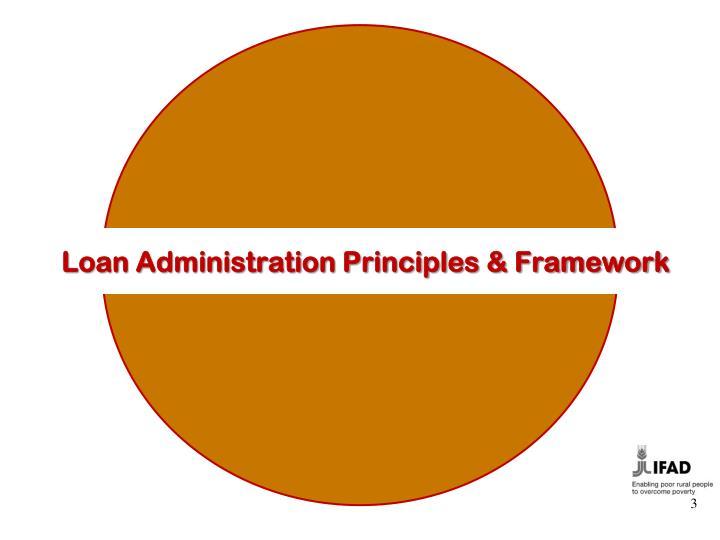 Loan Administration Principles & Framework