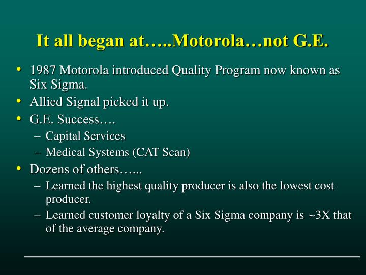 It all began at…..Motorola…not G.E.