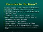 who are the other key players