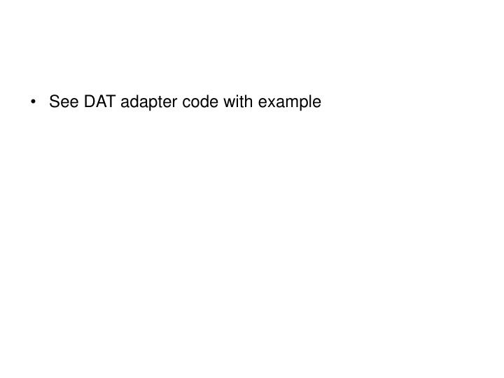 See DAT adapter code with example