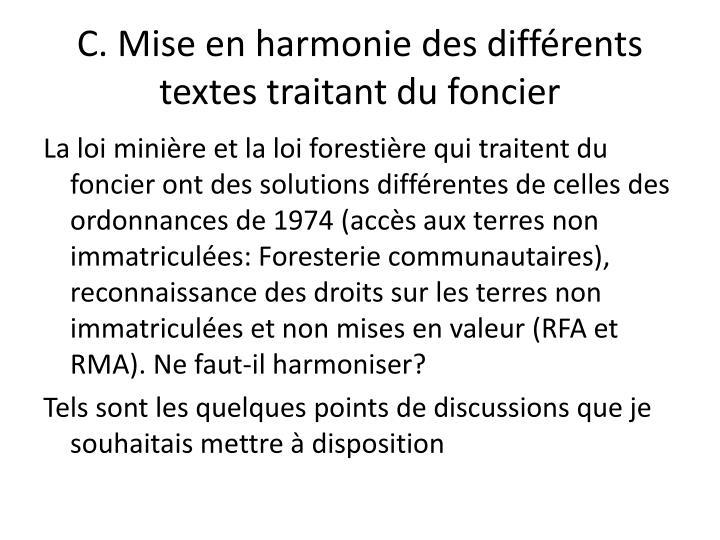 C. Mise en harmonie des différents textes traitant du foncier