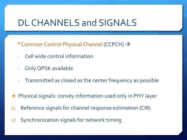 DL CHANNELS and SIGNALS