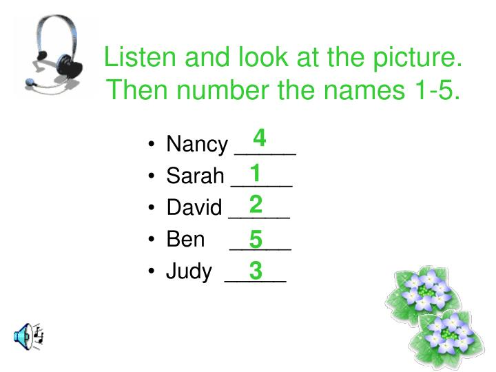 Listen and look at the picture. Then number the names 1-5.
