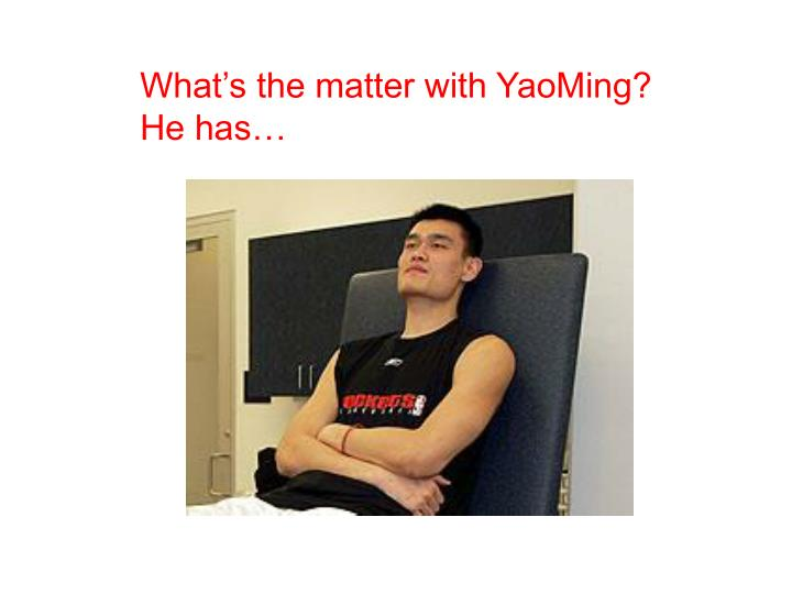 What's the matter with YaoMing?