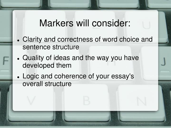 Markers will consider: