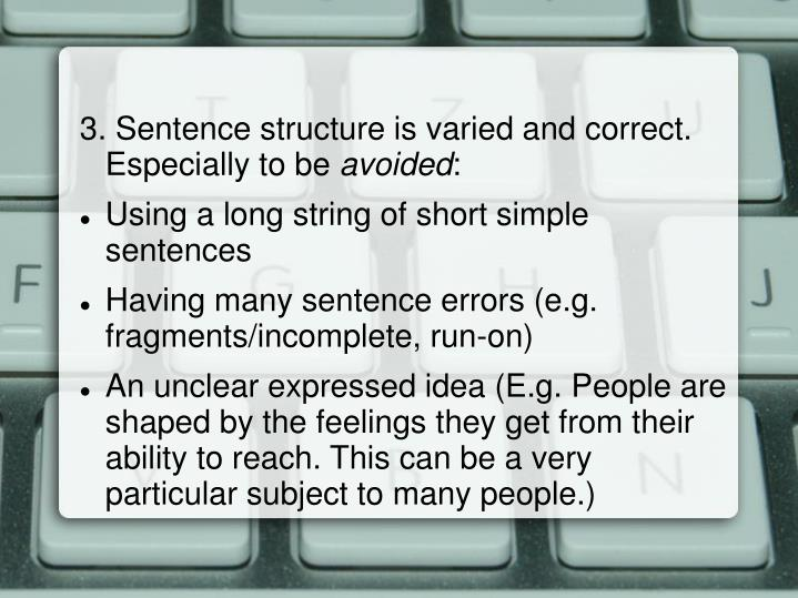3. Sentence structure is varied and correct.  Especially to be