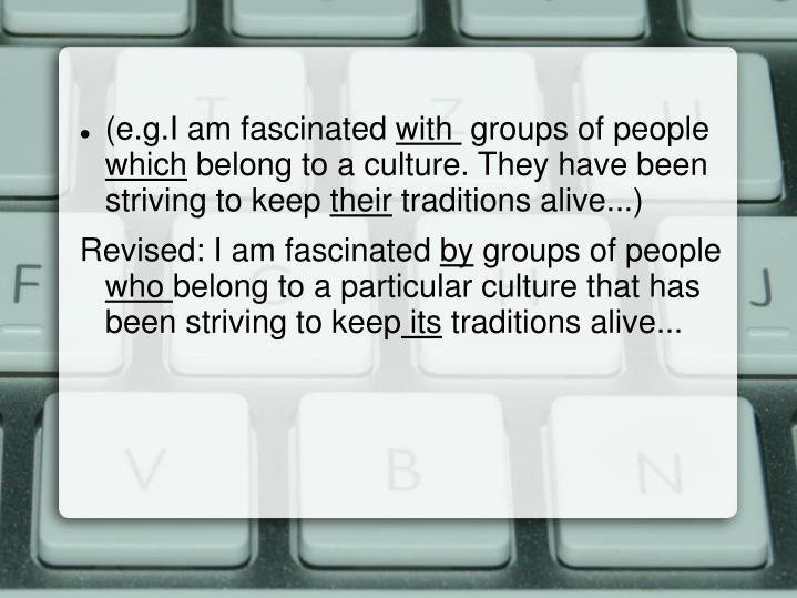 (e.g.I am fascinated