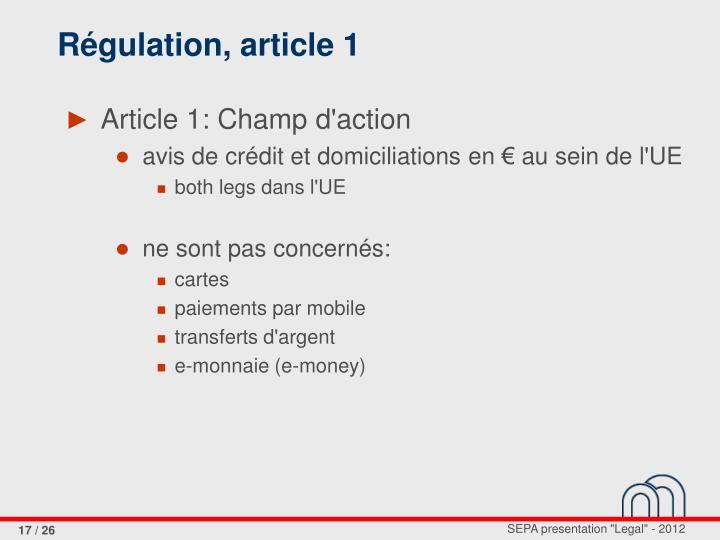 Régulation, article 1