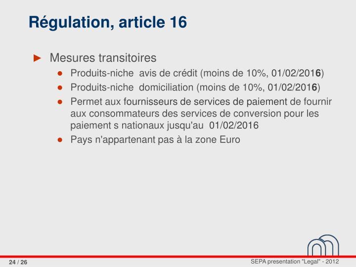 Régulation, article 16