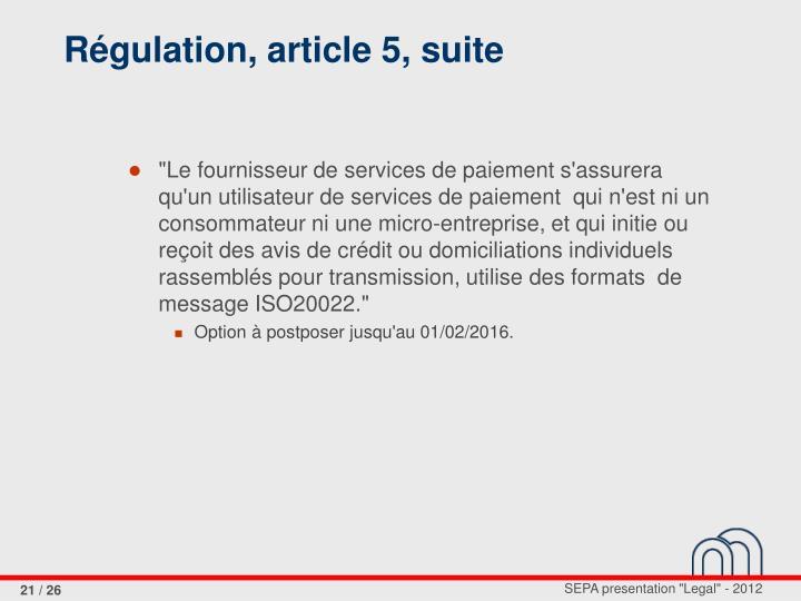 Régulation, article 5, suite