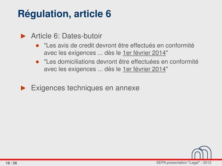 Régulation, article 6