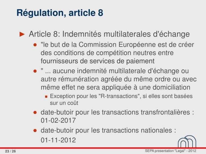 Régulation, article 8