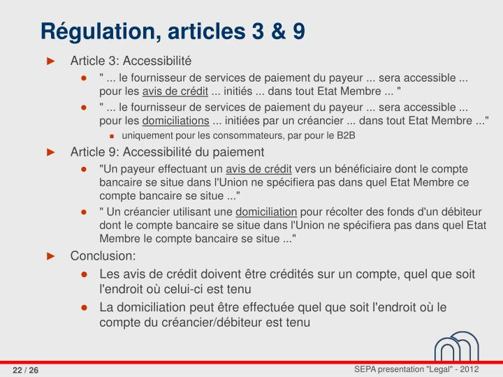 Régulation, articles 3 & 9