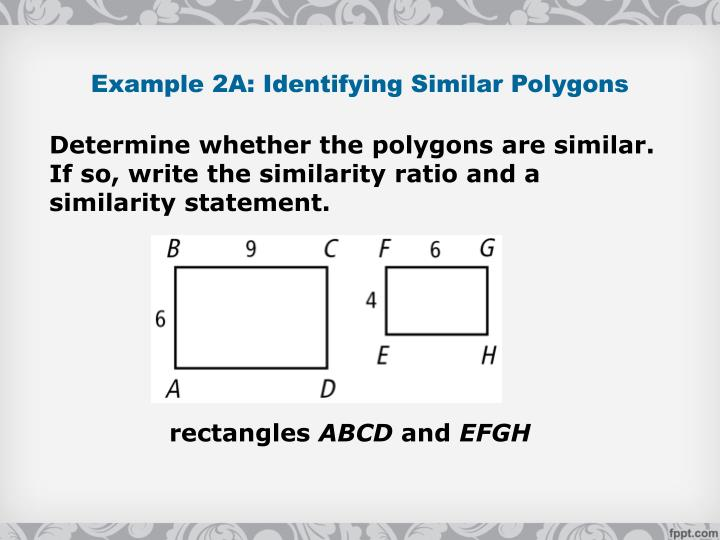 Example 2A: Identifying Similar Polygons
