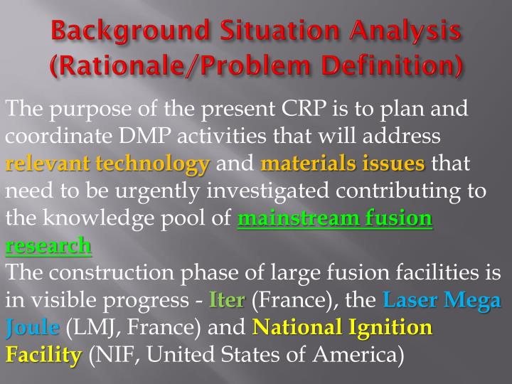 Background situation analysis rationale problem definition
