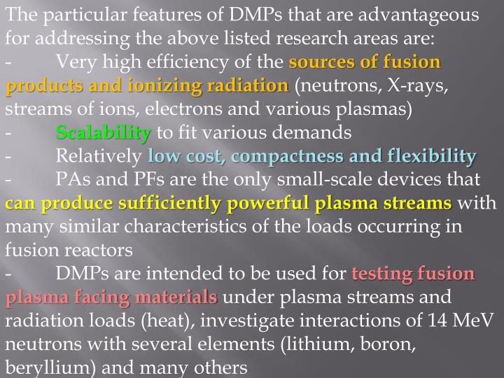The particular features of DMPs that are advantageous for addressing the above listed research areas are: