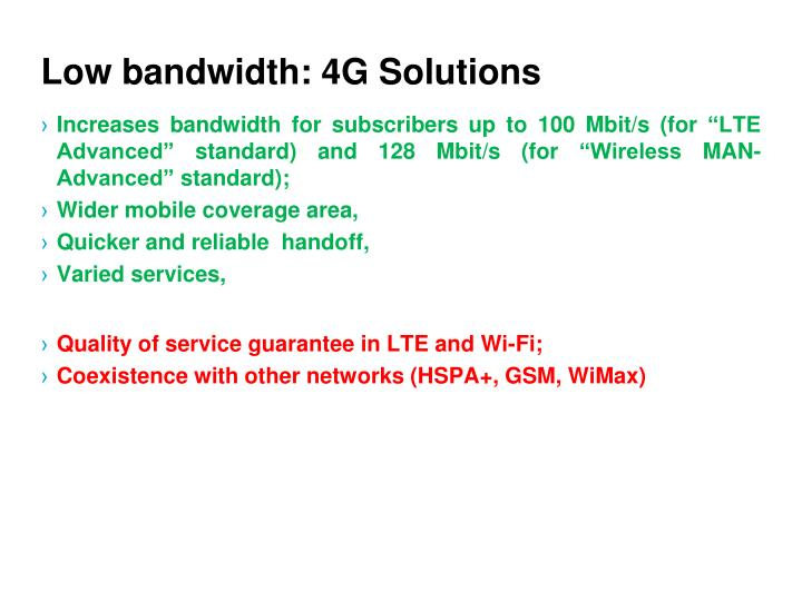 Low bandwidth: 4G Solutions