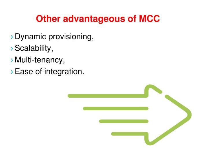 Other advantageous of MCC
