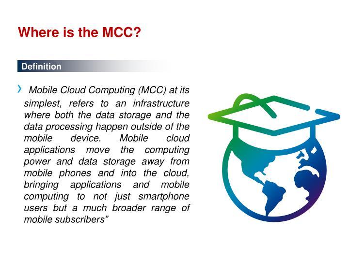 Where is the MCC?