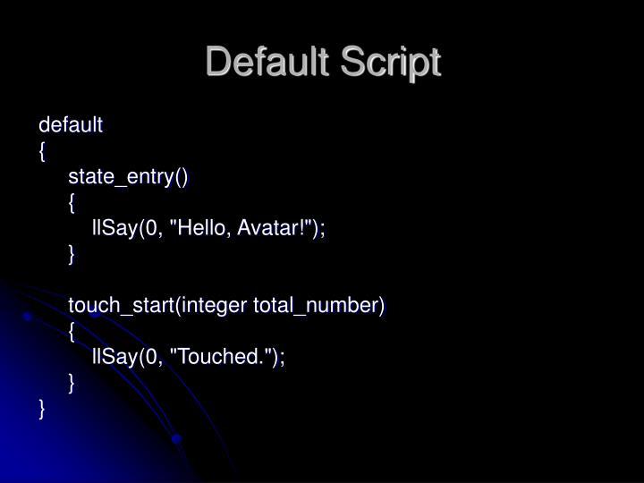 Default Script