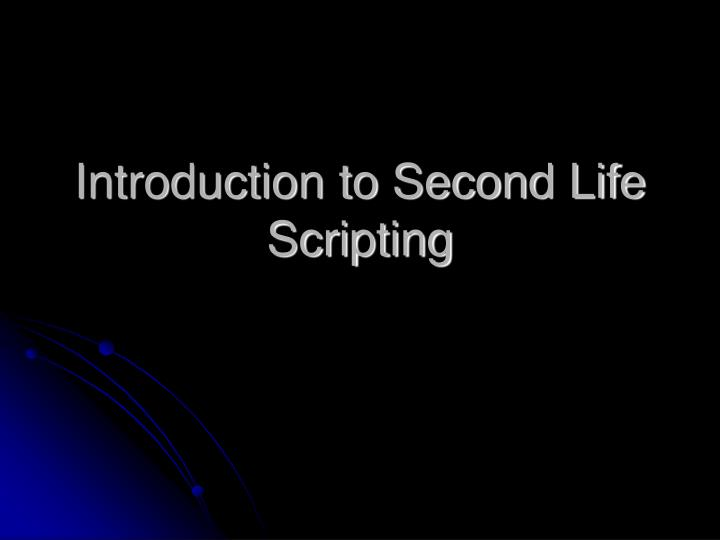 Introduction to Second Life Scripting