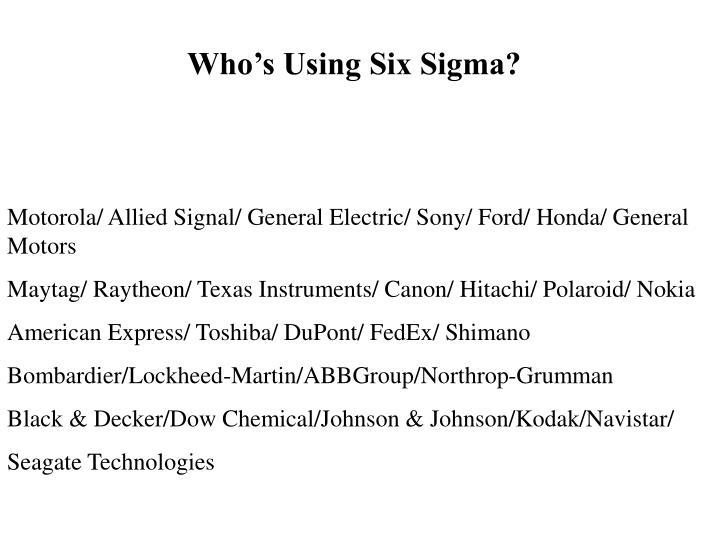 Who's Using Six Sigma?