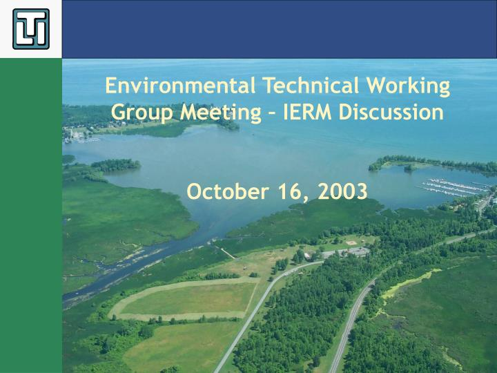 environmental technical working group meeting ierm discussion october 16 2003