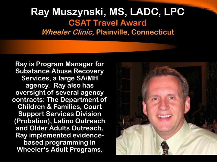 Ray Muszynski, MS, LADC, LPC