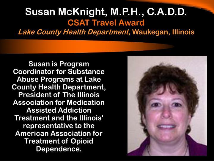 Susan McKnight, M.P.H., C.A.D.D.