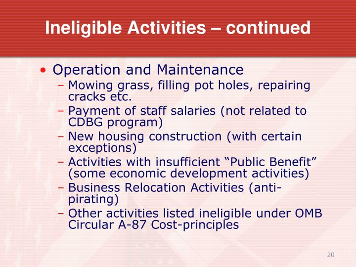Ineligible Activities – continued