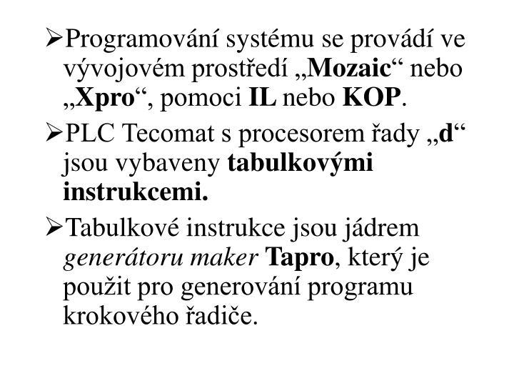 """Programování systému se provádí ve vývojovém prostředí """""""