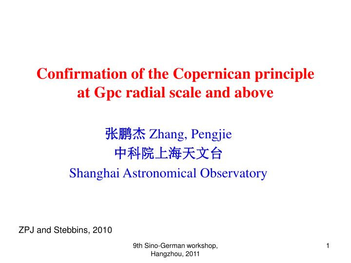 confirmation of the copernican principle at gpc radial scale and above